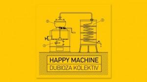 Happy-Machine-dubioza-kolektiv